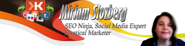 Miriam Slozberg – SEO Ninja, Social Media Expert and Mystical Marketer